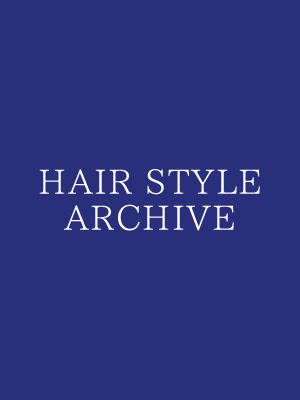 HAIR STYLE ARCHIVE